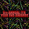 6th Annual Year End Awards
